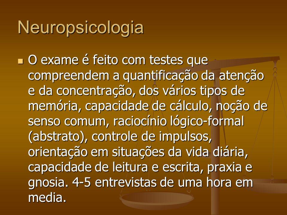 Neuropsicologia O exame é feito com testes que compreendem a quantificação da atenção e da concentração, dos vários tipos de memória, capacidade de cá