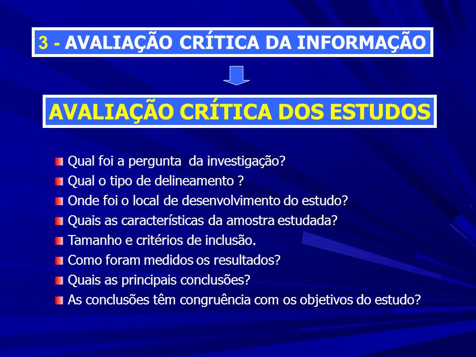 3 - AVALIAÇÃO CRÍTICA DA INFORMAÇÃO Qual foi a pergunta da investigação.