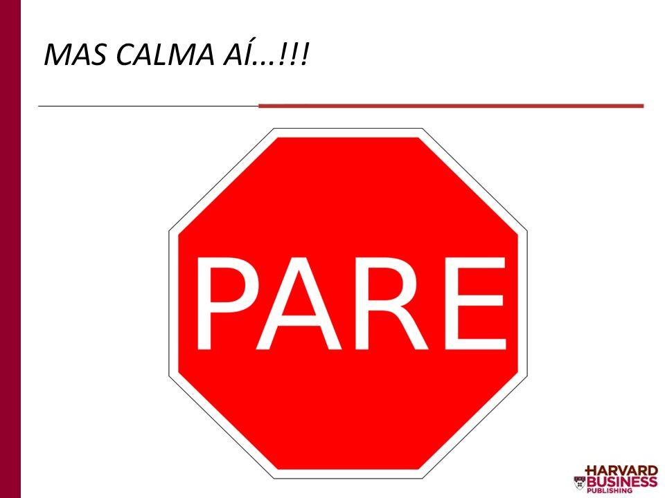 MAS CALMA AÍ...!!!