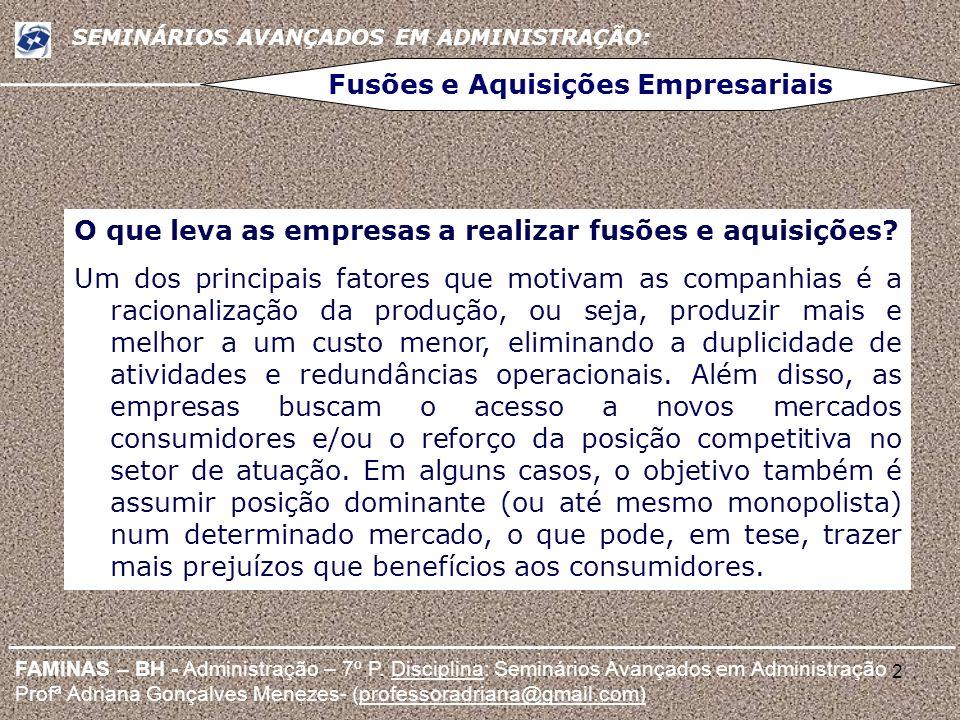 2 FAMINAS – BH - Administração – 7º P. Disciplina: Seminários Avançados em Administração Profª Adriana Gonçalves Menezes- (professoradriana@gmail.com)