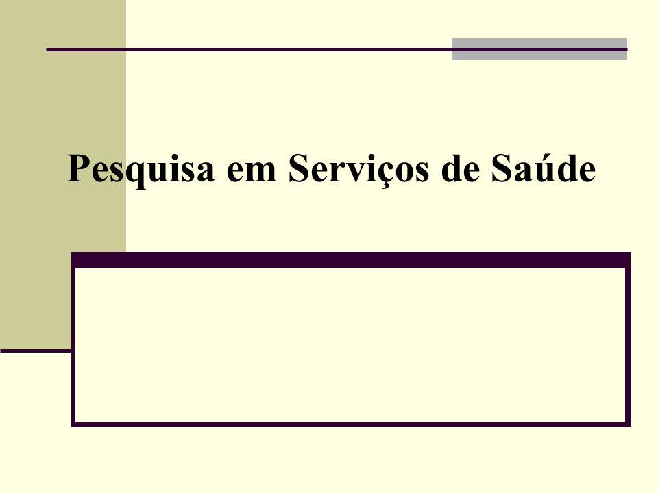 O QUE É PESQUISA EM SERVIÇOS DE SAÚDE.