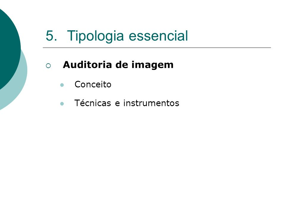 5.Tipologia essencial Auditoria de imagem Conceito Técnicas e instrumentos