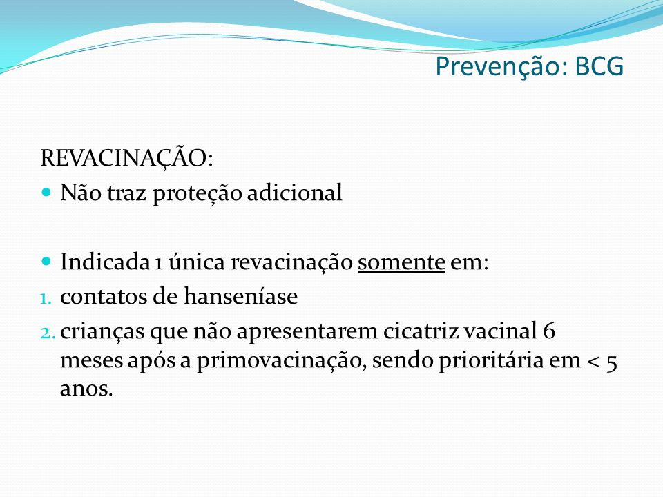REVACINAÇÃO: Não traz proteção adicional Indicada 1 única revacinação somente em: 1.