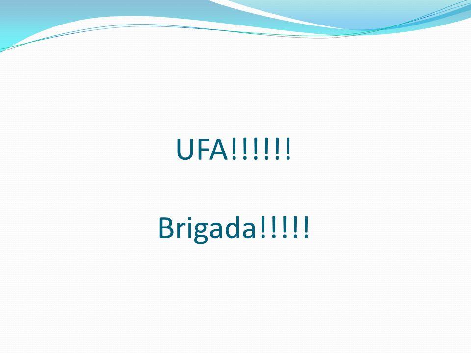 UFA!!!!!! Brigada!!!!!