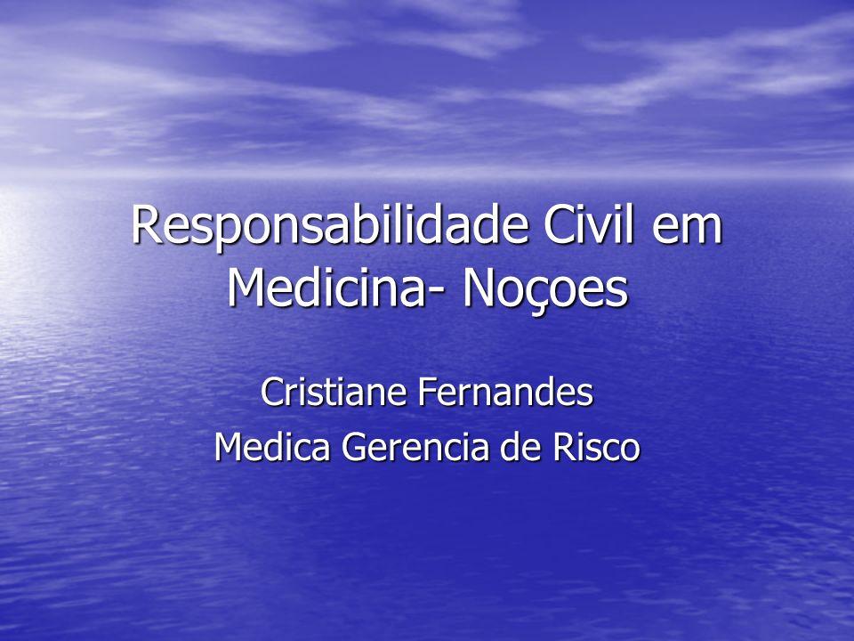 Responsabilidade Civil em Medicina- Noçoes Cristiane Fernandes Medica Gerencia de Risco