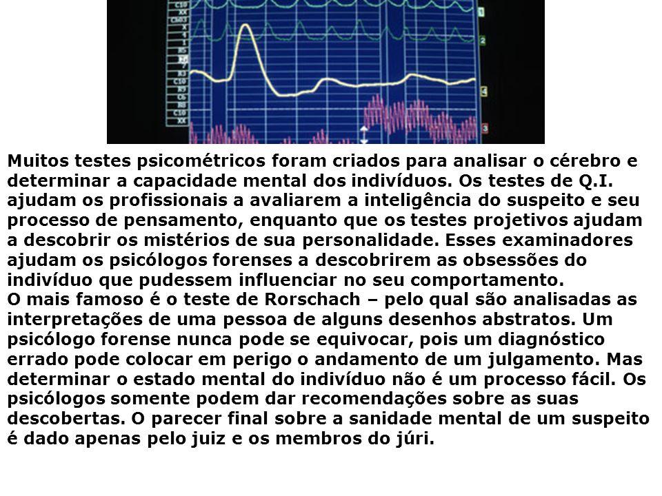 Muitos testes psicométricos foram criados para analisar o cérebro e determinar a capacidade mental dos indivíduos. Os testes de Q.I. ajudam os profiss