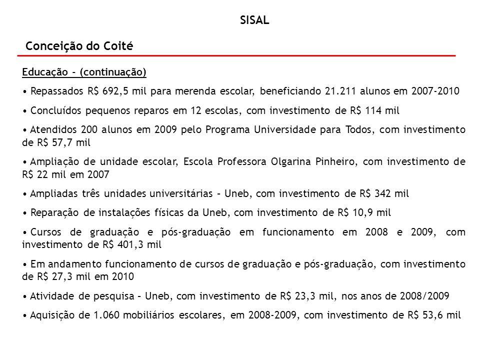 SISAL Conceição do Coité Agricultura Distribuídos 287 títulos de terra em 2007/2008 Distribuídos de 4.893Kg de sementes diversas para agricultura familiar em 2007/2008 Beneficiadas 60 famílias pelo Programa de Desenvolvimento Sustentável do Semi-árido, com aquisição de animais e ensiladeiras em 2007/2008 Vacinados 29.667 animais contra a febre aftosa em 2008 Beneficiados 128 agricultores no Programa Garantia Safra em 2007/2008 Construído centro de abastecimento, com investimento de R$ 25 mil em 2007 Construção de centro de abastecimento (mercado), com investimento de R$ 39,6 mil em 2009 Implantação de Projeto Comunitário para Geração de Ocupação, Renda e Infraestrutura – Produzir, com investimento de R$ 110 mil Firmado convênio com a Fundação de Apoio aos Trabalhadores Rurais e Agricultores Familiares da Região do Sisal e Semiarido da Bahia - Fatres, beneficiando 180 famílias, para assistir as famílias agricultoras e organizações sociais, tendo como foco a semente crioula e atividades artísticas