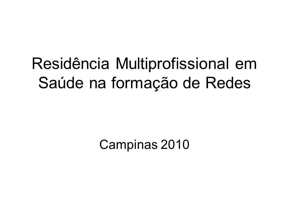 Residência Multiprofissional em Saúde na formação de Redes Campinas 2010