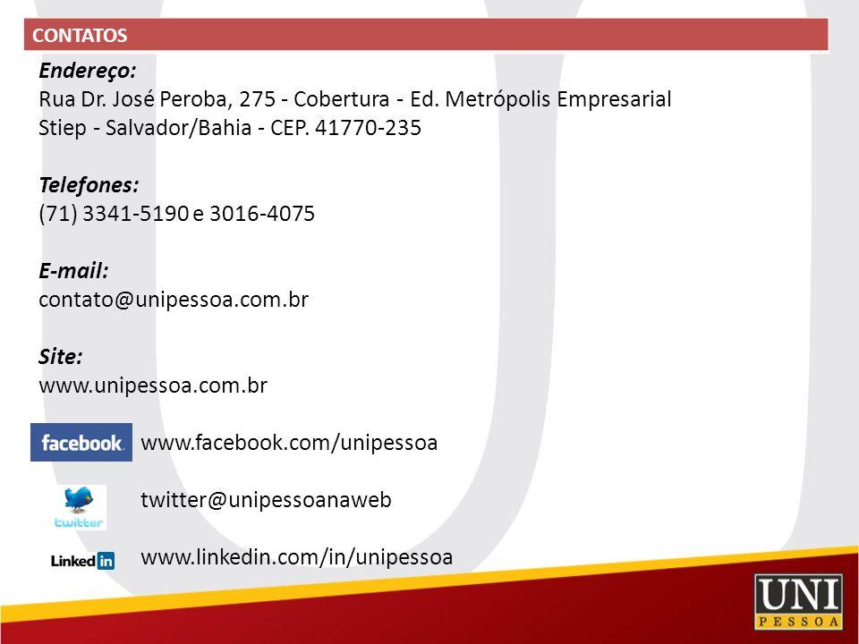 CONTATOS Endereço: Rua Dr. José Peroba, 275 - Cobertura - Ed. Metrópolis Empresarial Stiep - Salvador/Bahia - CEP. 41770-235 Telefones: (71) 3341-5190