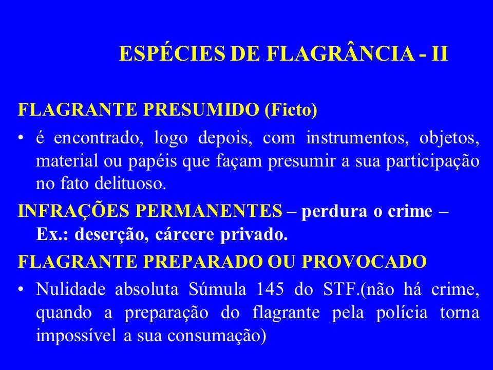 FLAGRANTE PRESUMIDO (Ficto) é encontrado, logo depois, com instrumentos, objetos, material ou papéis que façam presumir a sua participação no fato del