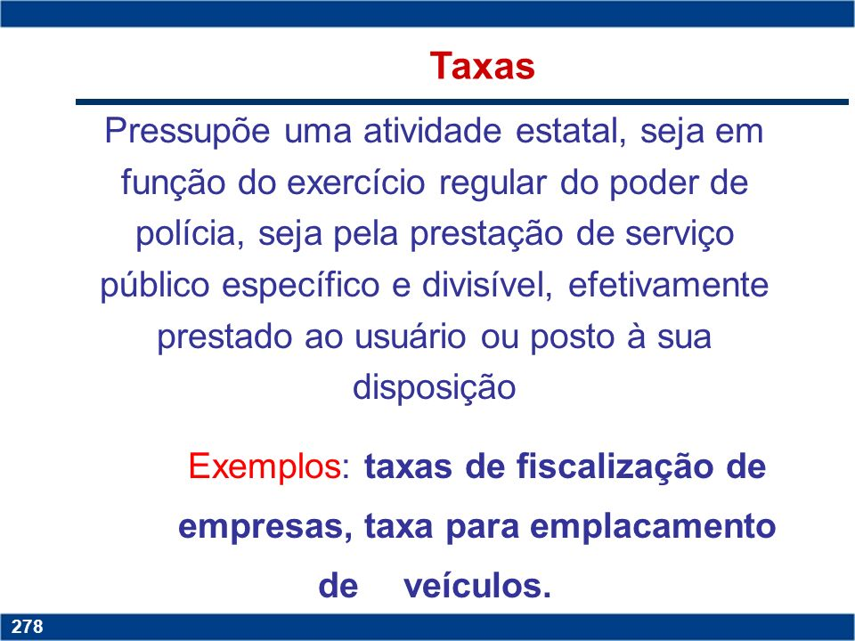 Copyright © 2006 by Pearson Education 15-277 277 Copyright © 2006 by Pearson Education 15-277 277 Impostos Tem por fato gerador uma situação independe