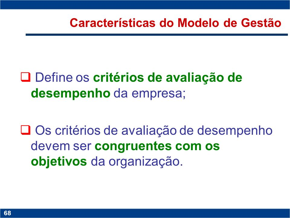 Copyright © 2006 by Pearson Education 15-67 67 Copyright © 2006 by Pearson Education 15-67 67 Características do Modelo de Gestão Permite à área de Co