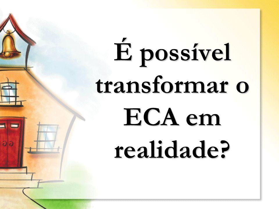 É possível transformar o ECA em realidade?
