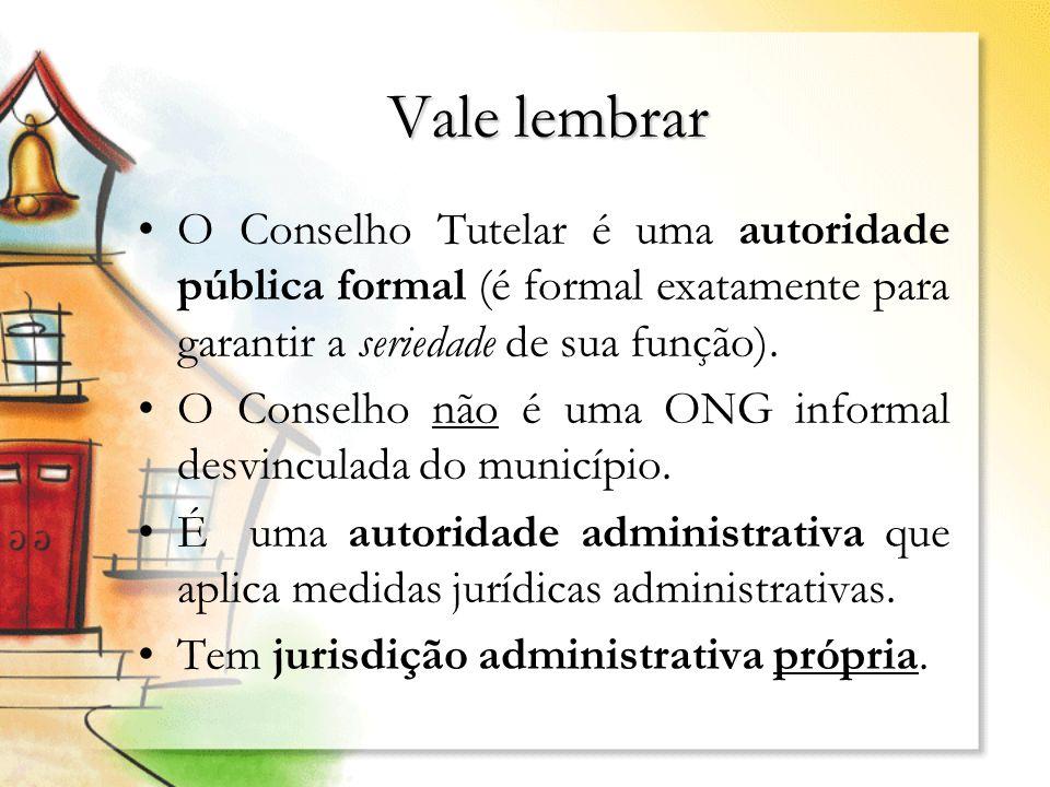 Vale lembrar O Conselho Tutelar é uma autoridade pública formal (é formal exatamente para garantir a seriedade de sua função). O Conselho não é uma ON