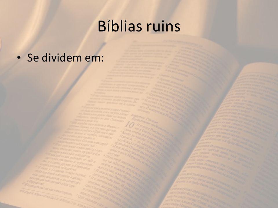 Bíblias ruins Se dividem em: