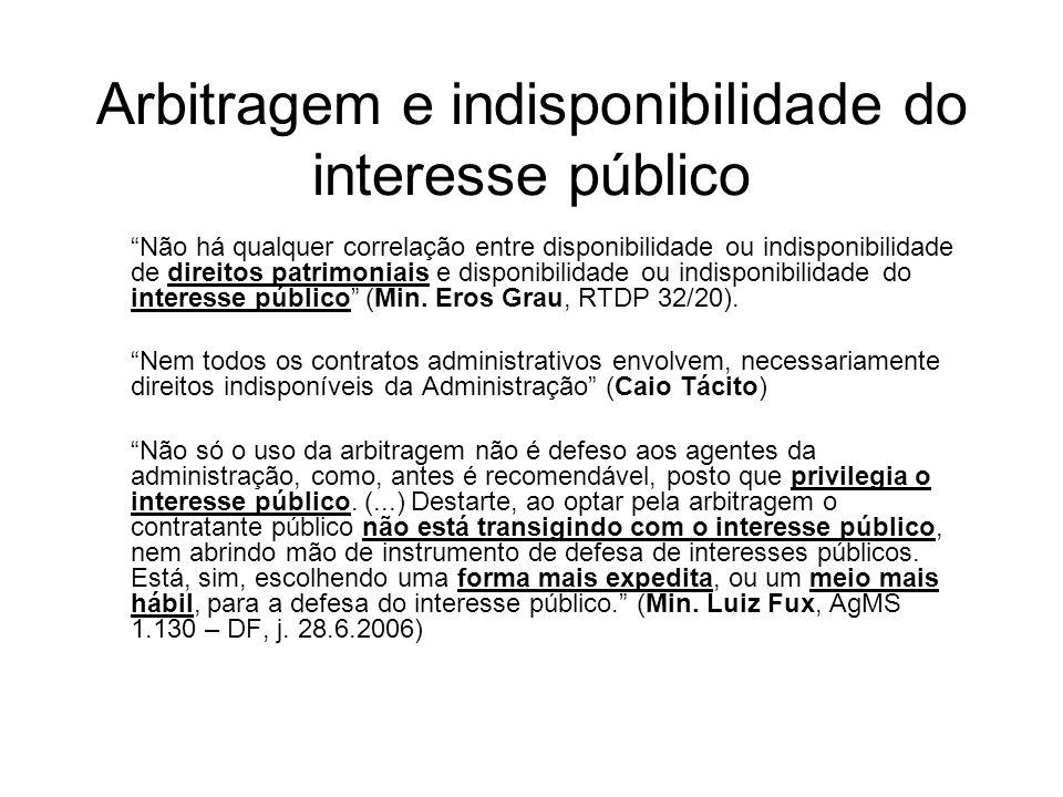 Arbitragem e indisponibilidade do interesse público Não há qualquer correlação entre disponibilidade ou indisponibilidade de direitos patrimoniais e d