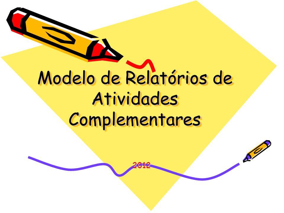 Modelo de Relatórios de Atividades Complementares 2012