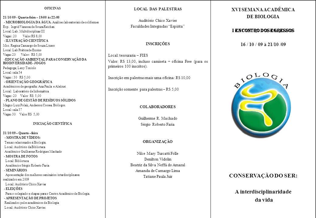 OFICINAS 21/10/09 - Quarta-feira – 19:00 às 22:00 - MICROBIOLOGIA DA ÁGUA. Análises laboratoriais de coliformes Esp. Ingrid Vanessa de Souza Reichen L