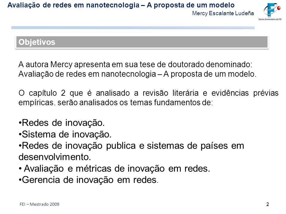 Avaliação de redes em nanotecnologia – A proposta de um modelo Mercy Escalante Ludeña 2 FEI – Mestrado 20092 A autora Mercy apresenta em sua tese de d
