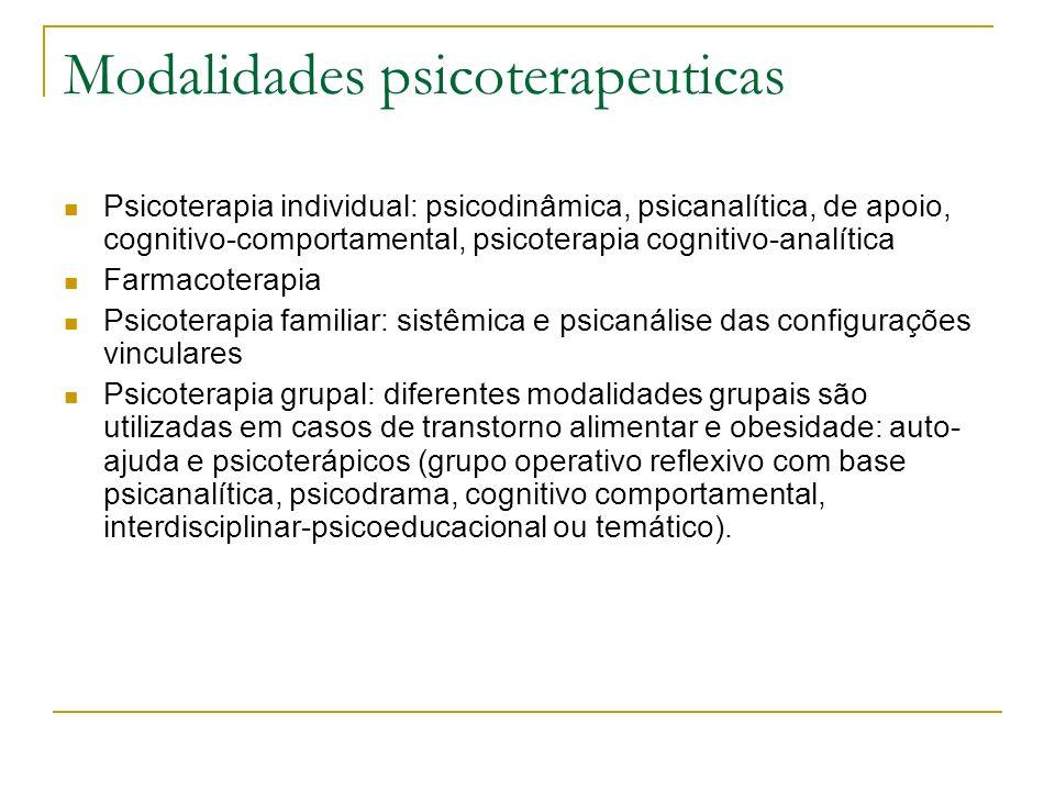 Modalidades psicoterapeuticas Psicoterapia individual: psicodinâmica, psicanalítica, de apoio, cognitivo-comportamental, psicoterapia cognitivo-analít