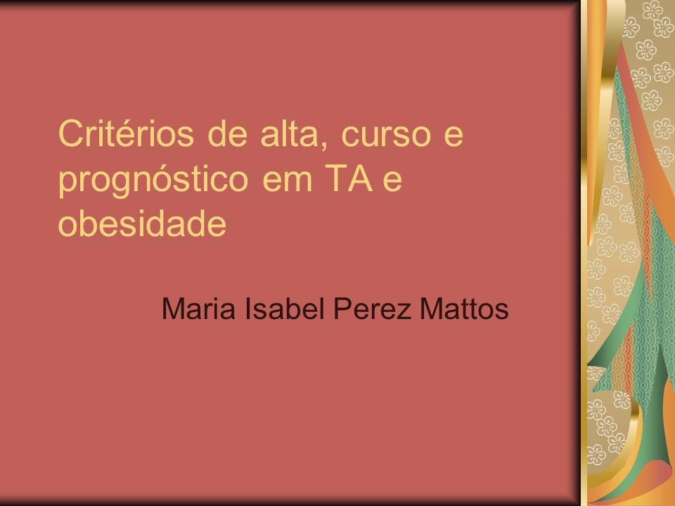 Critérios de alta, curso e prognóstico em TA e obesidade Maria Isabel Perez Mattos