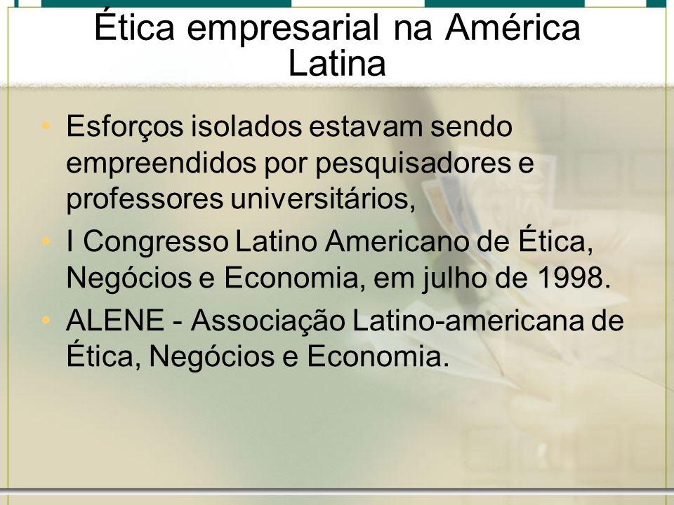 Ética empresarial na América Latina Esforços isolados estavam sendo empreendidos por pesquisadores e professores universitários, I Congresso Latino Am