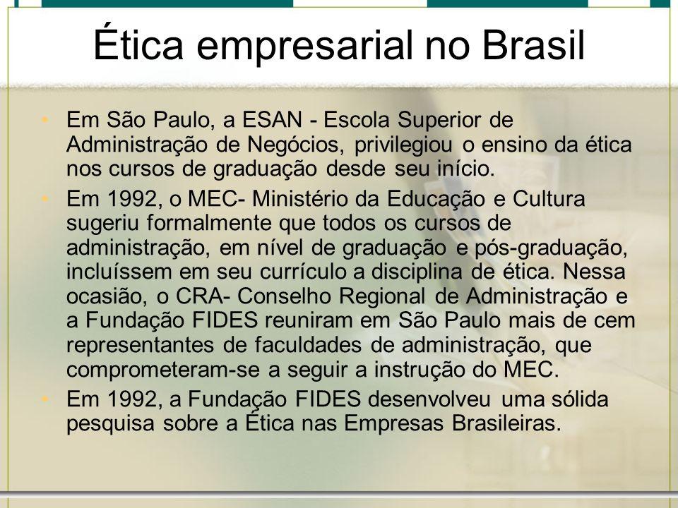 Ética empresarial no Brasil Em São Paulo, a ESAN - Escola Superior de Administração de Negócios, privilegiou o ensino da ética nos cursos de graduação