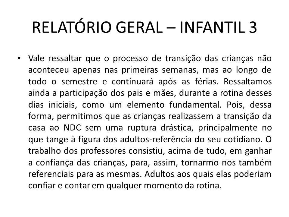 RELATÓRIO GERAL – INFANTIL 3 Como já citamos, essa rotina é flexível.