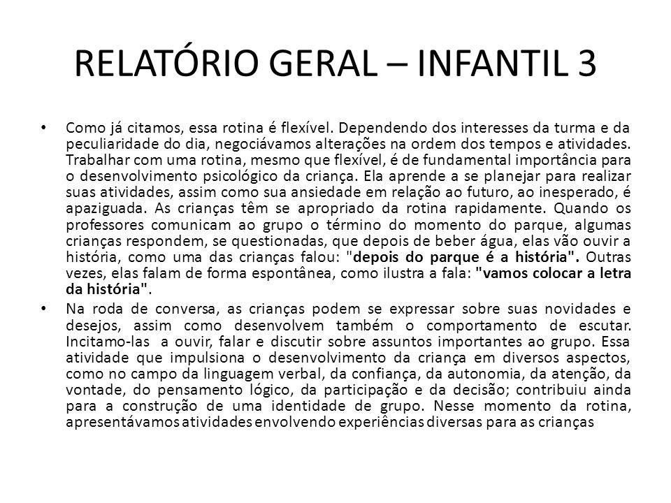 RELATÓRIO GERAL – INFANTIL 3 Nos dias de segunda feira, temos a Roda de Música.