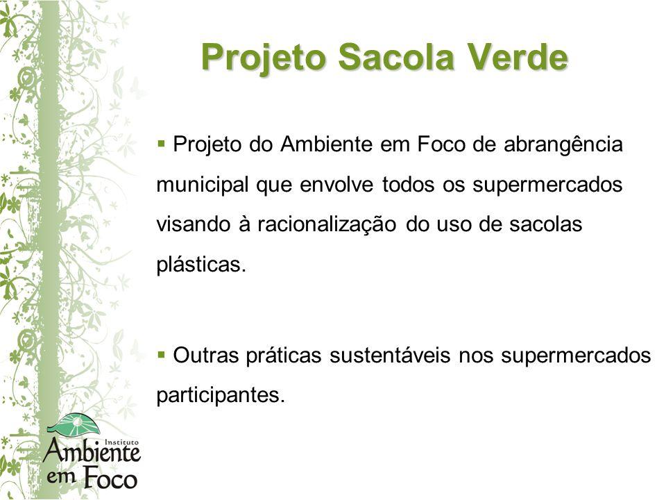 Projeto do Ambiente em Foco de abrangência municipal que envolve todos os supermercados visando à racionalização do uso de sacolas plásticas. Outras p