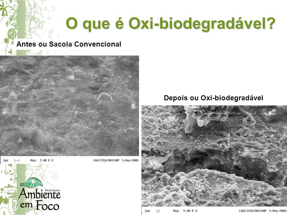 As Oxi-Biodegradáveis Presença de aditivo na composição da sacola oxi-biodegradável.