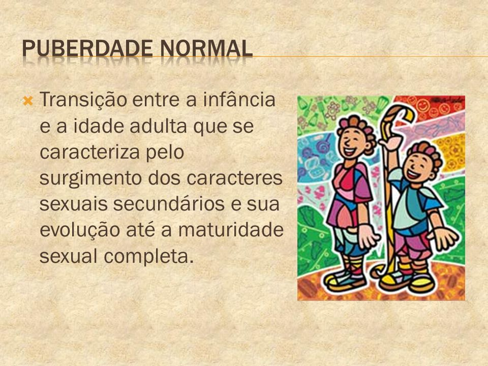 Transição entre a infância e a idade adulta que se caracteriza pelo surgimento dos caracteres sexuais secundários e sua evolução até a maturidade sexu