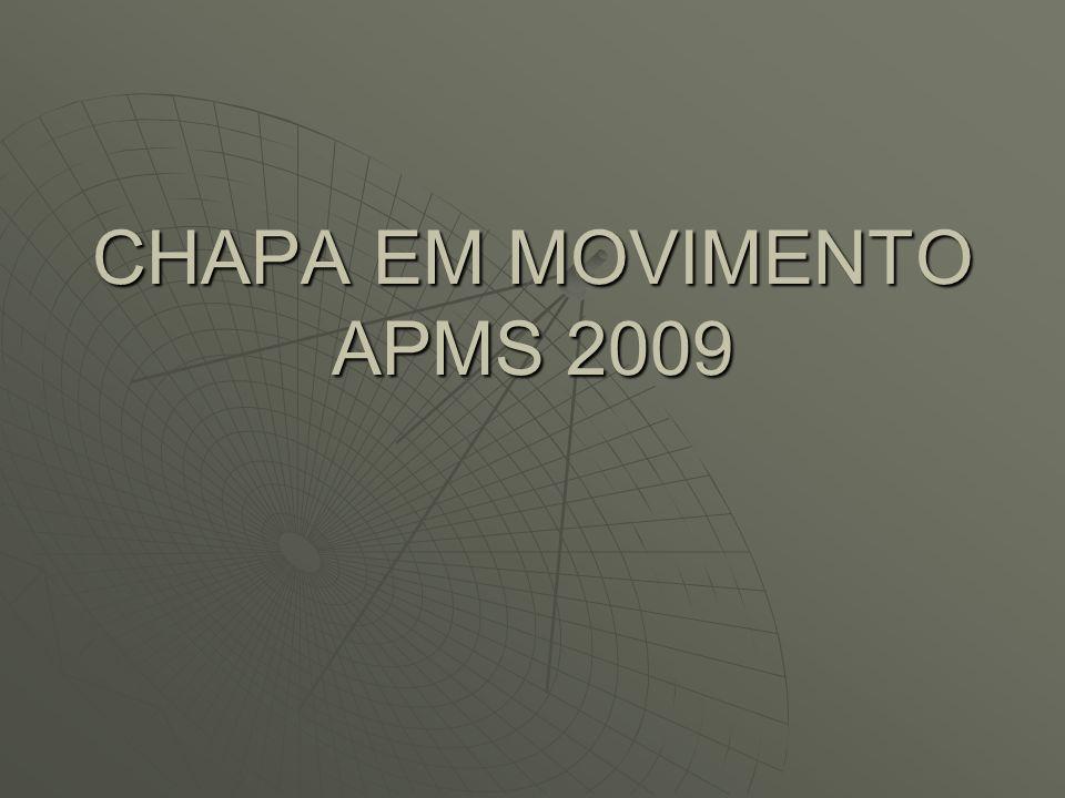 CHAPA EM MOVIMENTO APMS 2009