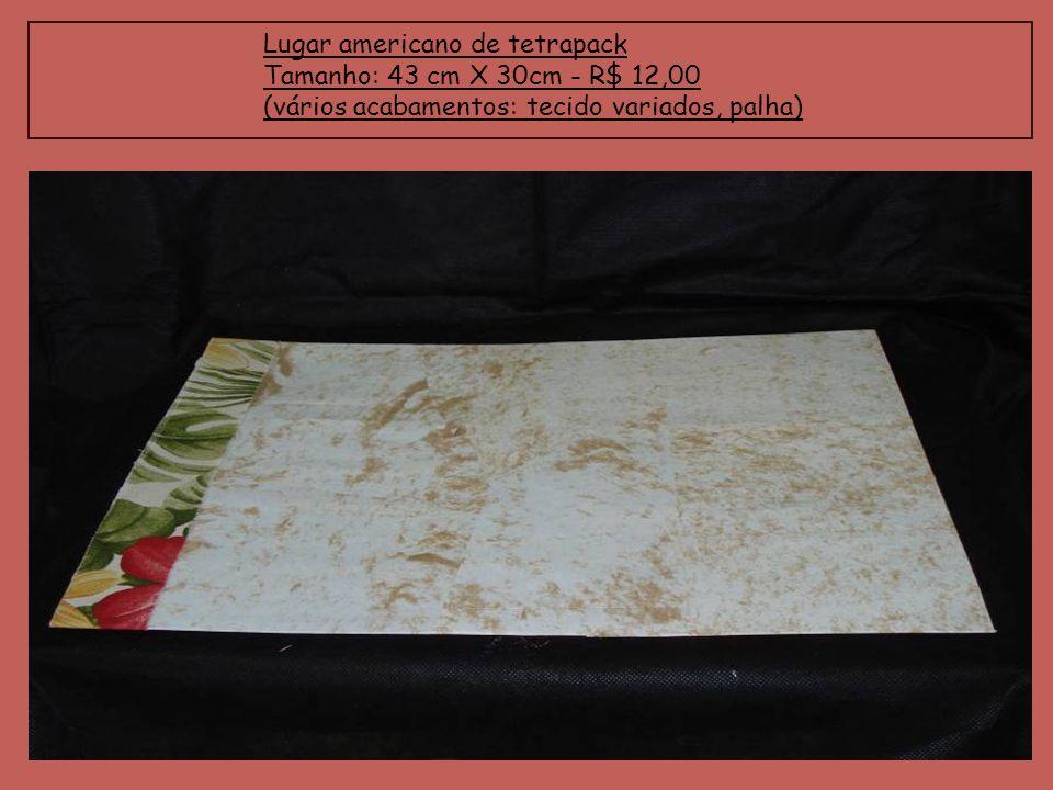 Lugar americano de tetrapack Tamanho: 43 cm X 30cm - R$ 12,00 (vários acabamentos: tecido variados, palha)