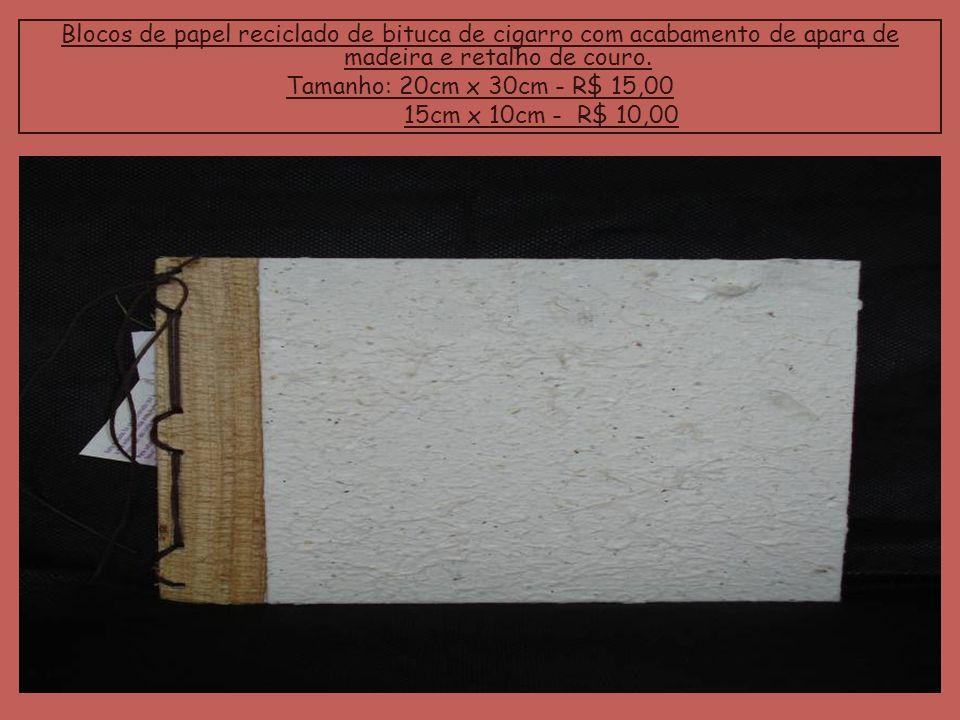 Blocos de papel reciclado de bituca de cigarro com acabamento de apara de madeira e retalho de couro. Tamanho: 20cm x 30cm - R$ 15,00 15cm x 10cm - R$