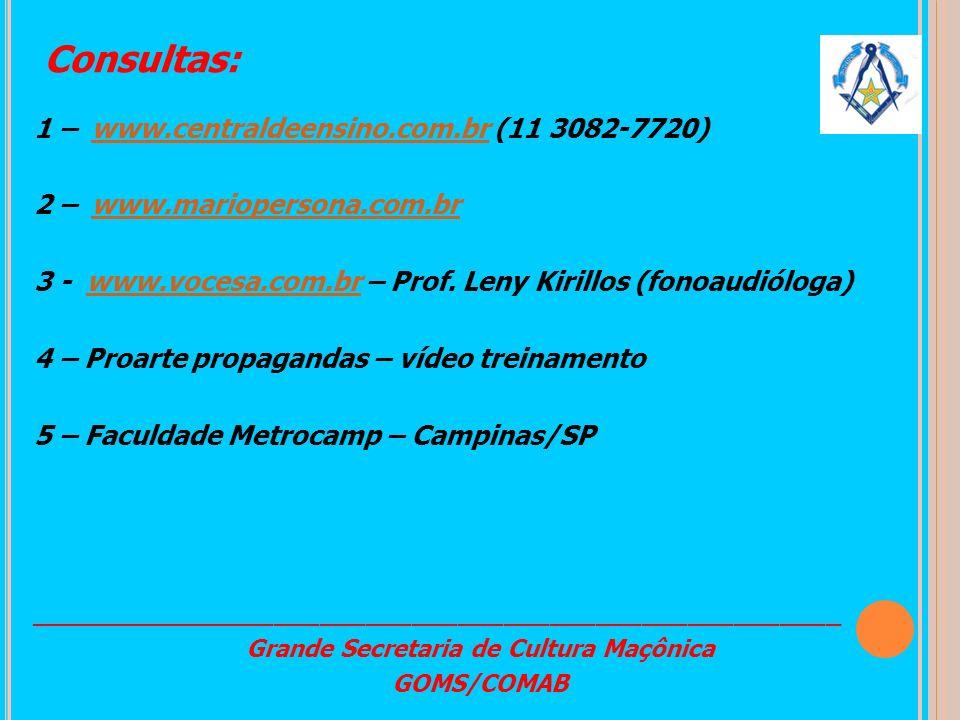 1 – www.centraldeensino.com.br (11 3082-7720)www.centraldeensino.com.br 2 – www.mariopersona.com.brwww.mariopersona.com.br 3 - www.vocesa.com.br – Pro