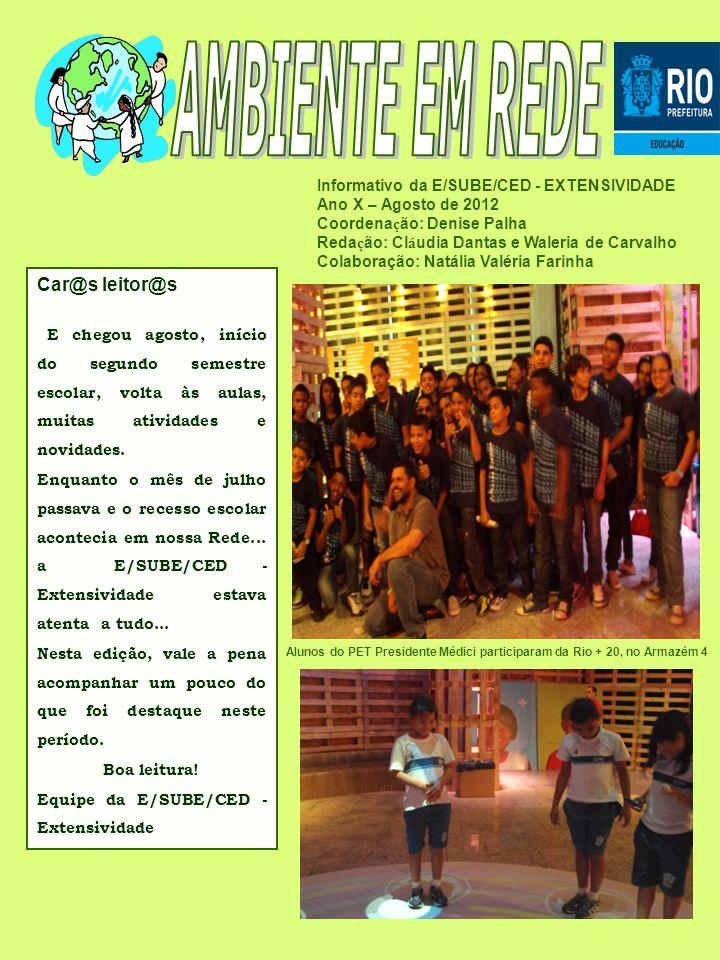 Informativo da E/SUBE/CED - EXTENSIVIDADE Ano X – Agosto de 2012 Coordena ç ão: Denise Palha Reda ç ão: Cl á udia Dantas e Waleria de Carvalho Colabor