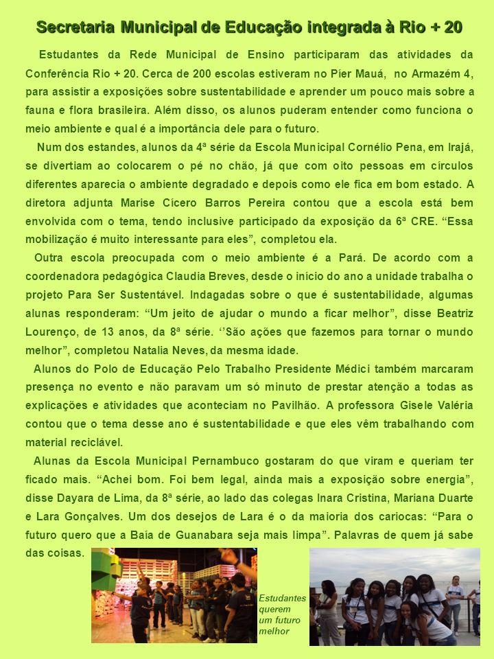 Estudantes da Rede Municipal de Ensino participaram das atividades da Conferência Rio + 20. Cerca de 200 escolas estiveram no Píer Mauá, no Armazém 4,