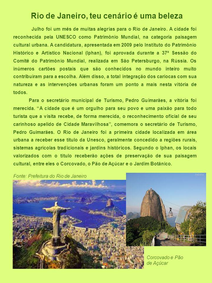 Julho foi um mês de muitas alegrias para o Rio de Janeiro. A cidade foi reconhecida pela UNESCO como Patrimônio Mundial, na categoria paisagem cultura