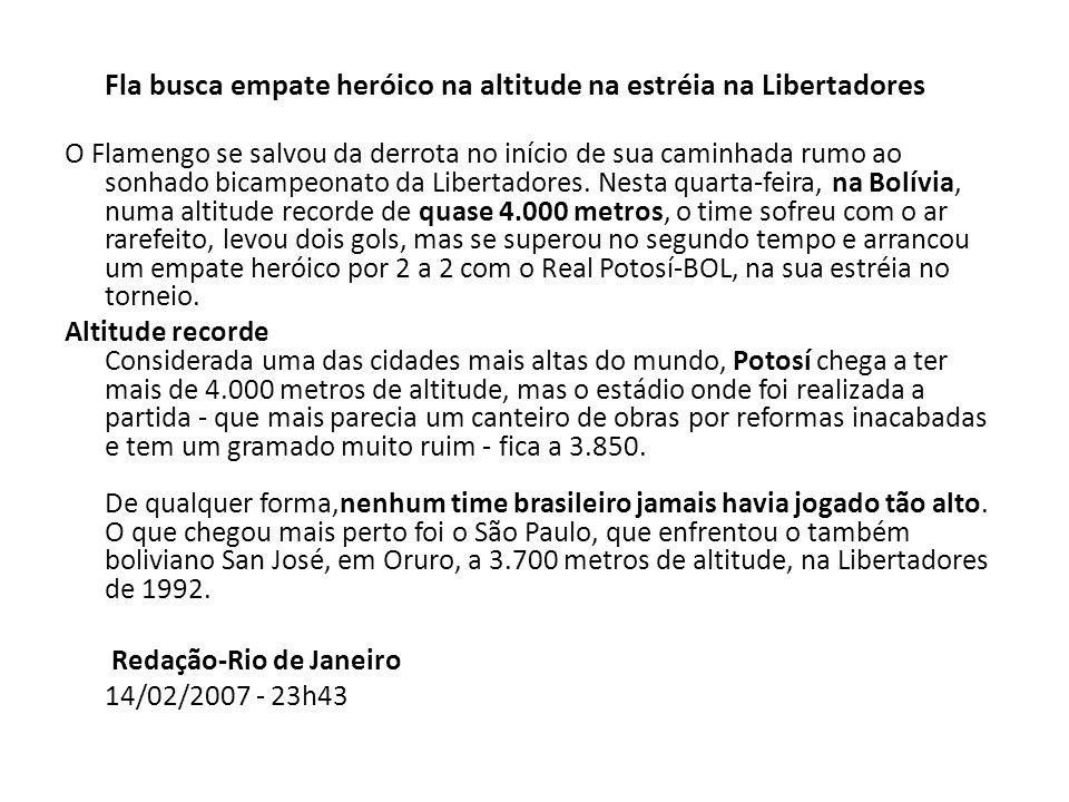 Fla busca empate heróico na altitude na estréia na Libertadores O Flamengo se salvou da derrota no início de sua caminhada rumo ao sonhado bicampeonat