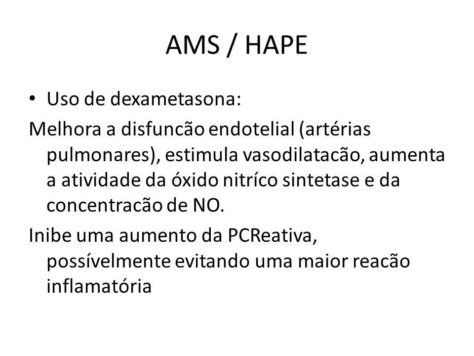 AMS / HAPE Uso de dexametasona: Melhora a disfuncão endotelial (artérias pulmonares), estimula vasodilatacão, aumenta a atividade da óxido nitríco sin