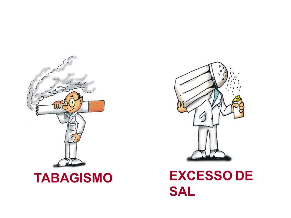 TABAGISMO EXCESSO DE SAL