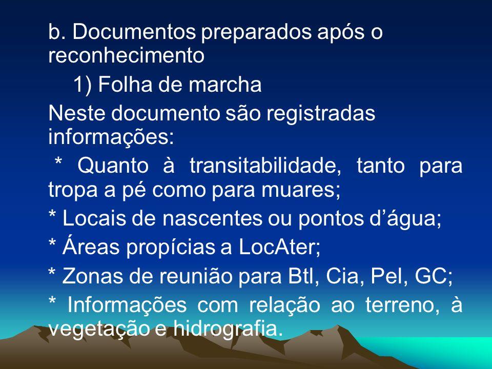 b. Documentos preparados após o reconhecimento 1) Folha de marcha Neste documento são registradas informações: * Quanto à transitabilidade, tanto para