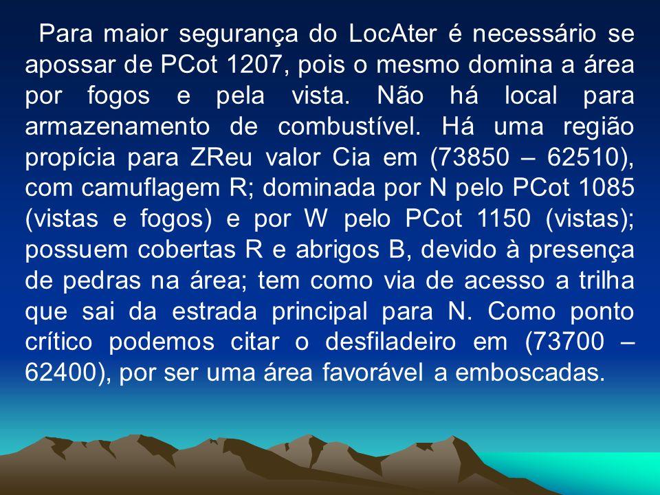 Para maior segurança do LocAter é necessário se apossar de PCot 1207, pois o mesmo domina a área por fogos e pela vista. Não há local para armazenamen