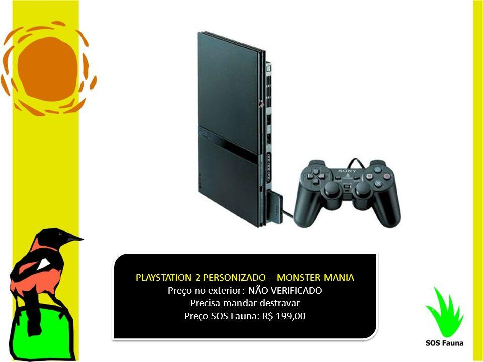 PLAYSTATION 2 PERSONIZADO – MONSTER MANIA Preço no exterior: NÃO VERIFICADO Precisa mandar destravar Preço SOS Fauna: R$ 199,00 PLAYSTATION 2 PERSONIZ