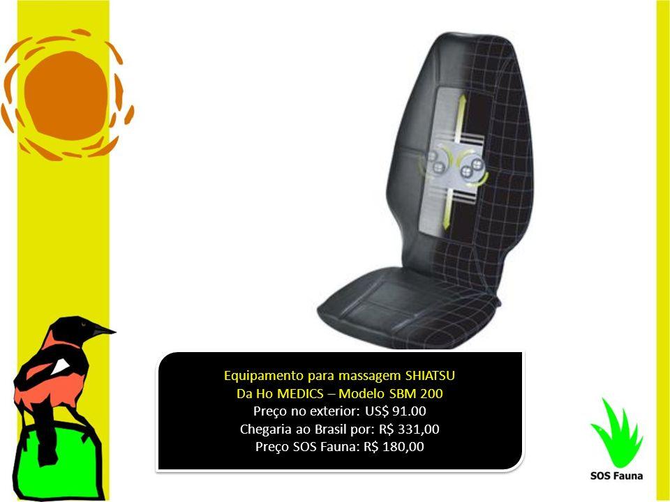 Equipamento para massagem SHIATSU Da Ho MEDICS – Modelo SBM 200 Preço no exterior: US$ 91.00 Chegaria ao Brasil por: R$ 331,00 Preço SOS Fauna: R$ 180