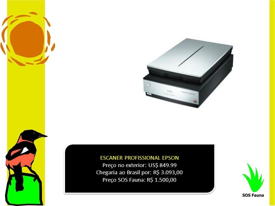 ESCANER PROFISSIONAL EPSON Preço no exterior: US$ 849.99 Chegaria ao Brasil por: R$ 3.093,00 Preço SOS Fauna: R$ 1.500,00 ESCANER PROFISSIONAL EPSON P