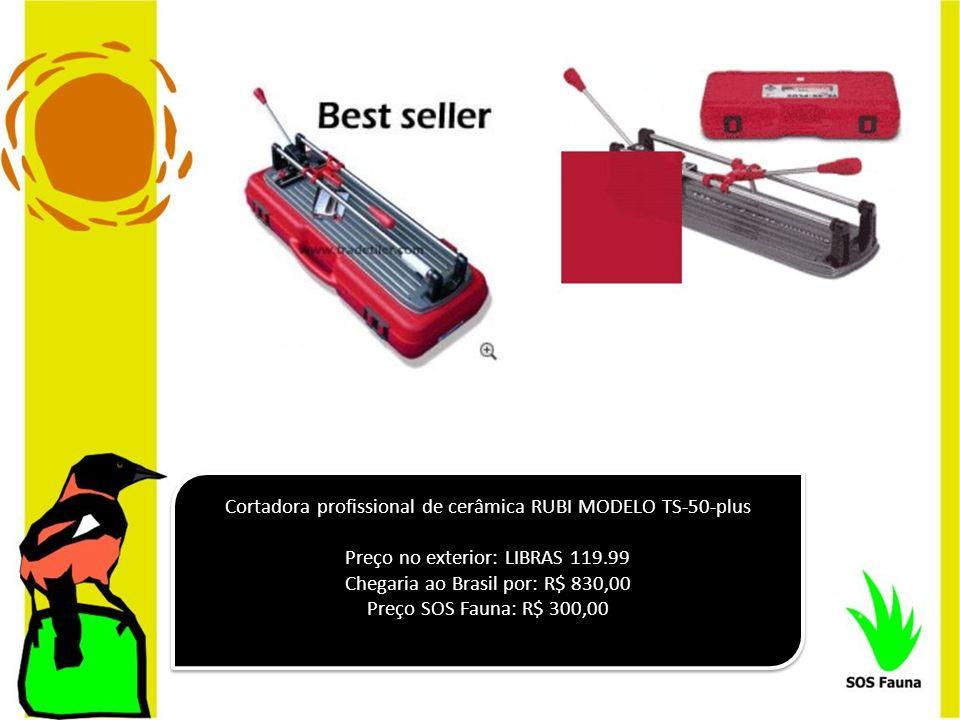 Cortadora profissional de cerâmica RUBI MODELO TS-50-plus Preço no exterior: LIBRAS 119.99 Chegaria ao Brasil por: R$ 830,00 Preço SOS Fauna: R$ 300,0
