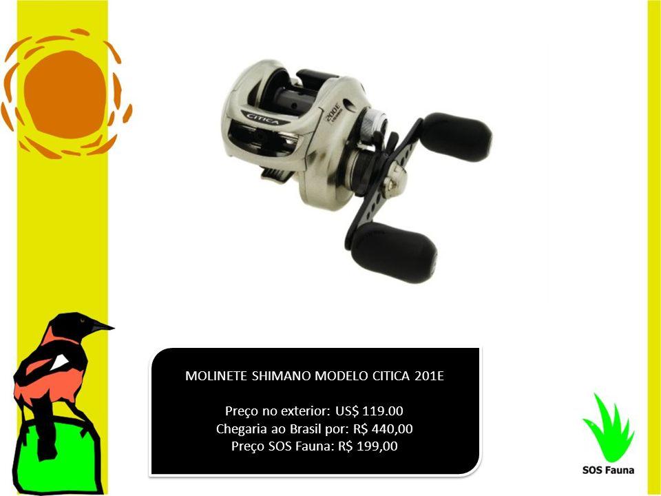 MOLINETE SHIMANO MODELO CITICA 201E Preço no exterior: US$ 119.00 Chegaria ao Brasil por: R$ 440,00 Preço SOS Fauna: R$ 199,00 MOLINETE SHIMANO MODELO