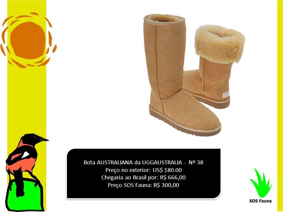 Bota AUSTRALIANA da UGGAUSTRALIA - Nº 38 Preço no exterior: US$ 180.00 Chegaria ao Brasil por: R$ 666,00 Preço SOS Fauna: R$ 300,00 Bota AUSTRALIANA d